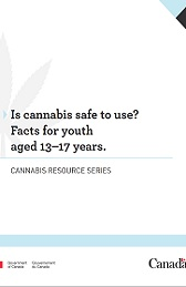 Thumbnail of Is cannabis safe to use? Facts for youth aged 13–17 years