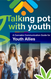 Thumbnail of Talking Pot with Youth - A Cannabis Communication Guide for Youth Allies